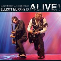 Elliott Murphy with Olivier Durand - Elliott Murphy is Alive !