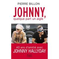 Pierre Billon - Johnny, Quelque Part Un Aigle