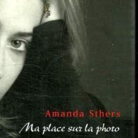 Amanda Sthers - Ma Place Sur La Photo (2004)