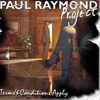 Paul Raymond Project - Terms and Conditions Apply